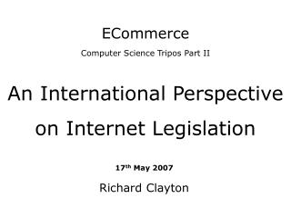 ECommerce Computer Science Tripos Part II  An International Perspective on Internet Legislation