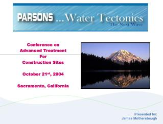 Conference on  Advanced Treatment For  Construction Sites  October 21st, 2004  Sacramento, California