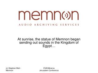 At sunrise, the statue of Memnon began sending out sounds in the Kingdom of Egypt…