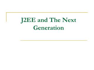 J2EE and The Next Generation