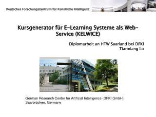 Kursgenerator für E-Learning Systeme als Web-Service (KELWICE)