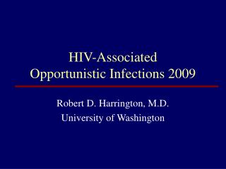 HIV-Associated  Opportunistic Infections 2009