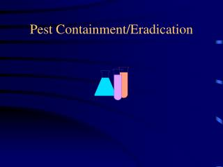 Pest Containment/Eradication