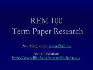 REM 100 Term Paper  R esearch