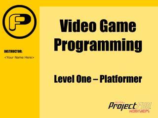 Video Game Programming Level One – Platformer