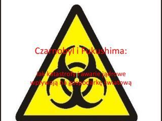 Czarnobyl i Fukushima: