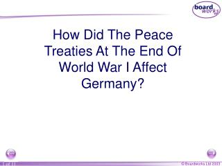 How Did The Peace Treaties At The End Of World War I Affect Germany?