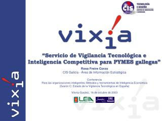 """Servicio de Vigilancia Tecnológica e Inteligencia Competitiva para PYMES gallegas"""