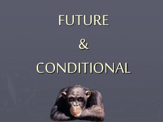 FUTURE & CONDITIONAL