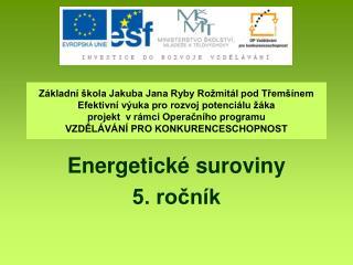 Energetick� suroviny  5. ro?n�k