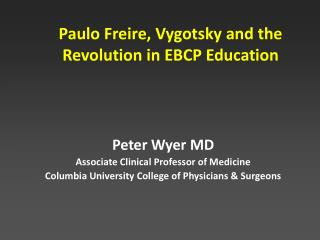 Paulo Freire, Vygotsky and the Revolution in EBCP Education