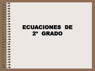 ECUACIONES  DE  2�  GRADO