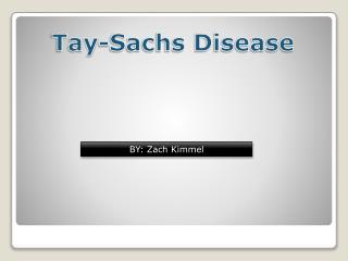 Tay -Sachs Disease