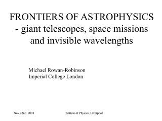 FRONTIERS OF ASTROPHYSICS - giant telescopes, space missions and invisible wavelengths