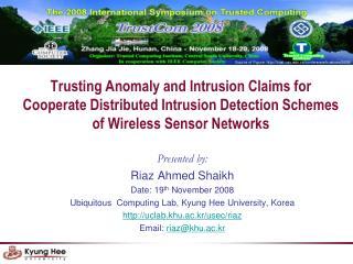 Presented by: Riaz Ahmed Shaikh Date: 19 th  November 2008