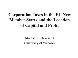 Corporation Taxes in the EU New Member States and the Location of Capital and Profit