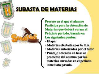 SUBASTA DE MATERIAS