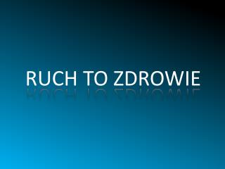 RUCH TO ZDROWIE