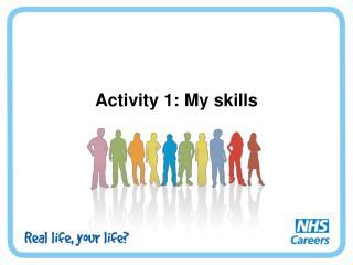 Activity 1: My skills