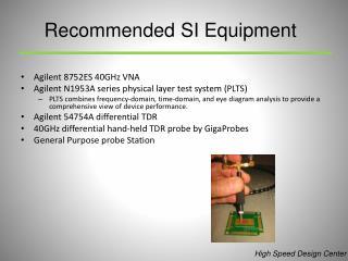 Agilent 8752ES 40GHz VNA Agilent N1953A series physical layer test system (PLTS)