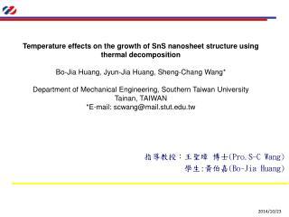 指導教授 : 王聖璋 博士 (Pro.S-C Wang) 學生 : 黃伯嘉 (Bo-Jia Huang)