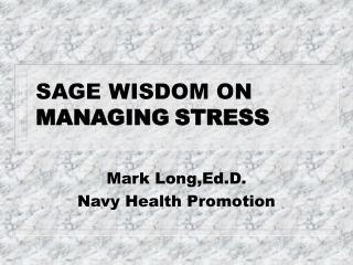 SAGE WISDOM ON MANAGING STRESS