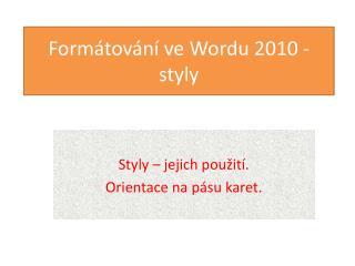 Formátování ve Wordu  2010  - styly