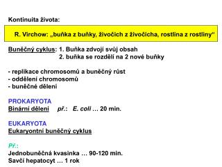 Kontinuita �ivota: R. Virchow: �bu?ka z�bu?ky, �ivo?ich z��ivo?icha, rostlina z�rostliny�