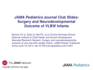 JAMA Pediatrics  Journal Club Slides: Surgery and Neurodevelopmental Outcome of VLBW Infants