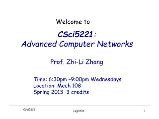 CSci5221 :  Advanced Computer Networks Prof. Zhi-Li Zhang