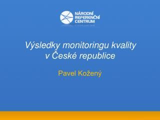 Výsledky monitoringu kvality vČeské republice