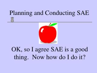 Planning and Conducting SAE