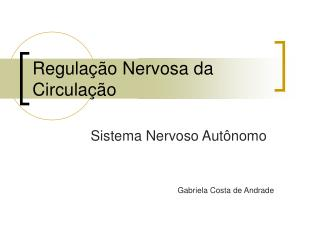 Regulação Nervosa da Circulação