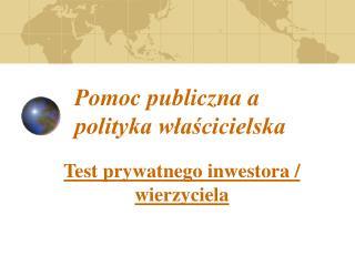 Pomoc publiczna a polityka właścicielska