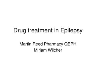 Drug treatment in Epilepsy