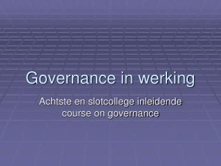 Governance in werking