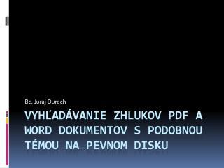 Vyhľadávanie zhlukov PDF a Word dokumentov s podobnou témou na pevnom disku