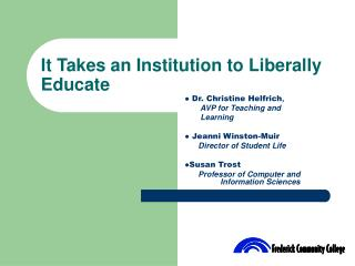 It Takes an Institution to Liberally Educate