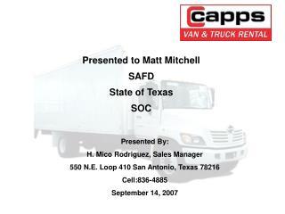 Presented By:  H. Mico Rodriguez, Sales Manager 550 N.E. Loop 410 San Antonio, Texas 78216