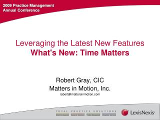 Leveraging the Latest New Features  What's New: Time Matters