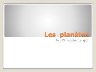Les  plan�tes