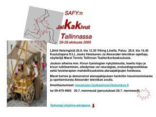 SAFY:n  Jal k a k ivut T allinnassa     26-28.elokuuta 2005
