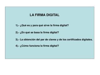 1).- ¿Qué es y para qué sirve la firma digital?
