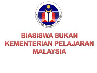 BIASISWA SUKAN KEMENTERIAN PELAJARAN MALAYSIA
