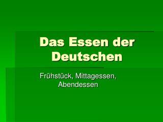 Das Essen der Deutschen