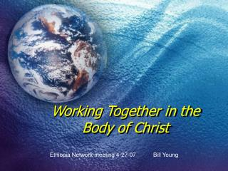 Working Together in the  Body of Christ