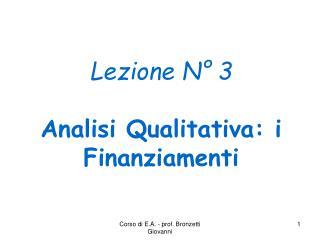 Lezione N° 3 Analisi Qualitativa: i Finanziamenti