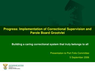Progress: Implementation of Correctional Supervision and Parole Board Grootvlei