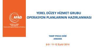 YEREL DÜZEY HİZMET GRUBU  OPERASYON PLANLARININ HAZIRLANMASI