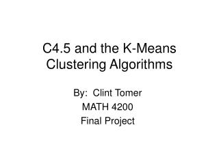 C4.5 and the K-Means Clustering Algorithms